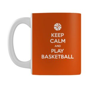 Keep Calm and Play Basketball 11OZ Custom Print Ceramic Mug